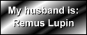 I'm married to Remus Lupin